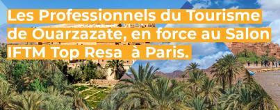 professionnels tourisme ouarzazate force salon iftm top resa paris