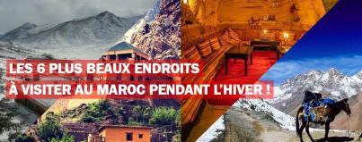 les 6 plus beaux endroits visiter maroc pendant hiver
