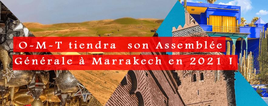 o m t tiendra son assemblee generale marrakech en 2021