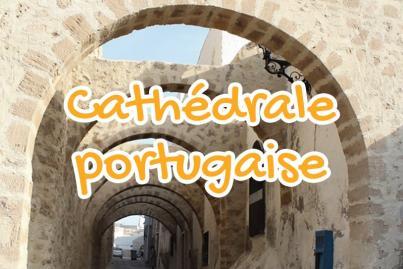 cathedrale, chapelle, portugaise, safi, maroc